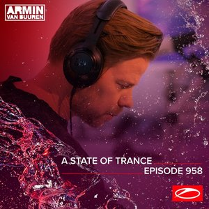 Image for 'ASOT 958 - A State Of Trance Episode 958 (Including A State Of Trance Classics - Mix 002: Aly & Fila)'