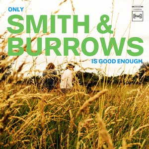 Image for 'Only Smith & Burrows Is Good Enough'