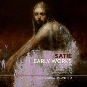 Image for 'Satie: Early Works – Sarabandes, Gnossiennes, Gymnopédies & Pièces froides'