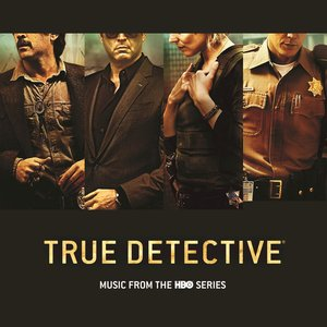 Image for 'True Detective (Music From the HBO Series)'
