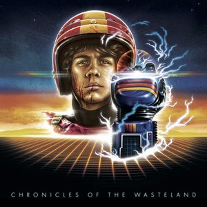 Image for 'Chronicles of the Wasteland / Turbo Kid ( Original Motion Picture Soundtrack )'