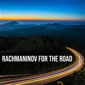 Image for 'Rachmaninov For The Road'