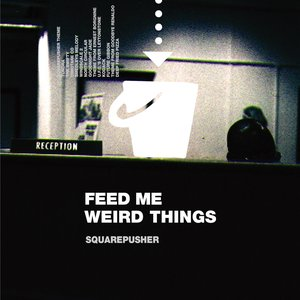 Image for 'Feed Me Weird Things (Remastered)'