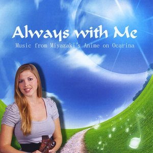 Image for 'Always with Me: Music from Miyazaki's Anime on Ocarina'