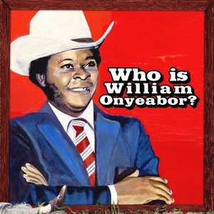 Image for 'Who is William Onyeabor?'