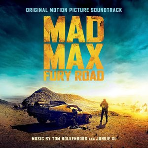 Image for 'Mad Max: Fury Road (Original Motion Picture Soundtrack) [Deluxe Version]'