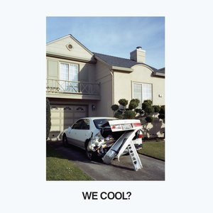 Image for 'We Cool?'