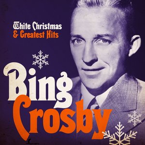 Image for 'White Christmas and Greatest Hits (Remastered)'