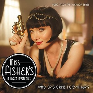 Изображение для 'Miss Fisher's Murder Mysteries (Music from the TV Series)'