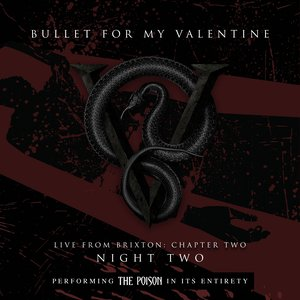 Image for 'Live From Brixton: Chapter Two, Night Two, Performing The Poison In Its Entirety'