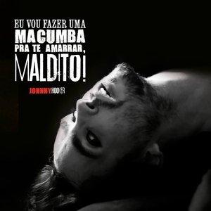 Image for 'Eu Vou Fazer uma Macumba pra te Amarrar, Maldito!'