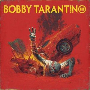Image for 'Bobby Tarantino III'