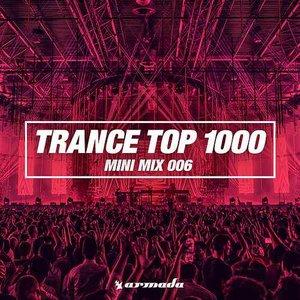 Image for 'Trance Top 1000 (Mini Mix 006) - Armada Music'