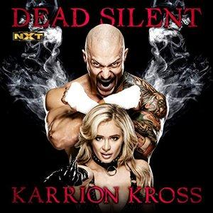 Image for 'Dead Silent (Karrion Kross)'