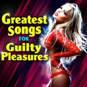 Imagen de 'Greatest Songs for Guilty Pleasures'