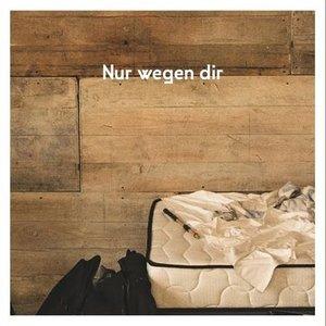 Image for 'Nur wegen dir (Wohnzimmer Session)'
