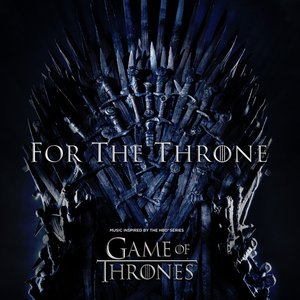 Image for 'For the Throne (Music Inspired by the HBO Series Game of Thrones)'