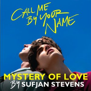 """Image for 'Mystery of Love (From the Original Motion Picture """"Call Me by Your Name"""")'"""