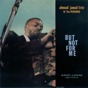 Zdjęcia dla 'Ahmad Jamal at the Pershing: But Not for Me'