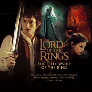 Bild für 'The Lord Of The Rings: The Fellowship Of The Ring (Original Motion Picture Soundtrack)'