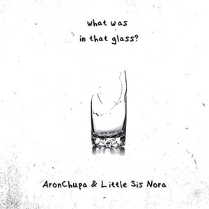Image for 'What Was in That Glass'