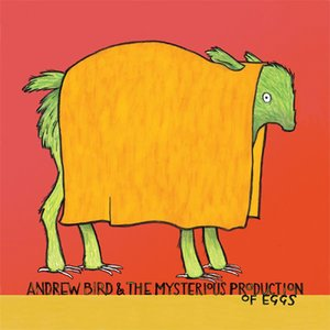 Imagen de 'Andrew Bird & the Mysterious Production of Eggs'