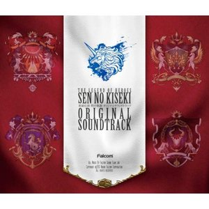Image for 'The Legend of Heroes: Sen No Kiseki Original Soundtrack Vol.1'