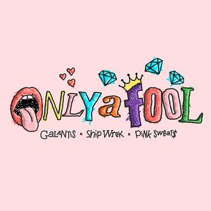 Image for 'Only A Fool (with Pink Sweat$)'