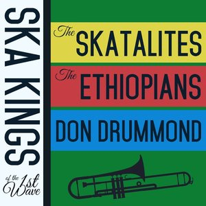 Bild für 'Ska Kings of the First Wave with the Skatalites, The Ethiopians, And Don Drummond'