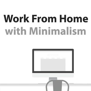 Image for 'Work From Home With Minimalism'