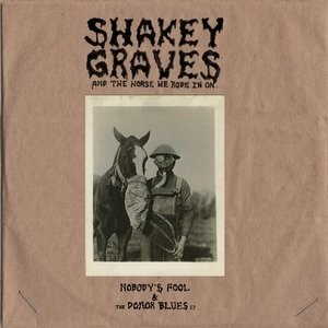 Image for 'Shakey Graves And the Horse He Rode In On (Nobody's Fool and the Donor Blues EP)'