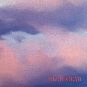 Image for 'cLOUDDEAD (Deluxe Edition)'