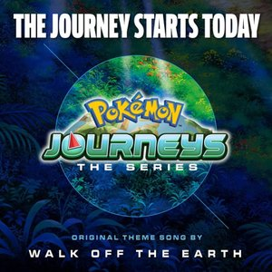 Image for 'The Journey Starts Today (Theme from Pokémon Journeys)'