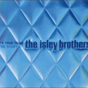 Image for 'It's Your Thing: The Story of The Isley Brothers'