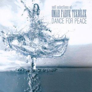 Imagen de 'Dance For Peace (Sufi Selections Of Omar Faruk Tekbilek)'