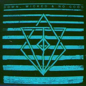 Изображение для 'Down, Wicked & No Good'