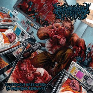 Image for 'Gluttonous Mastication Of Embryonic Remnants'