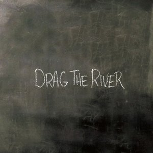Image for 'Drag the River'