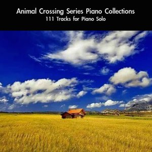 Image for 'Animal Crossing Series Piano Collections: 111 Tracks (For Piano Solo)'
