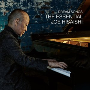 Image for 'Dream Songs: The Essential Joe Hisaishi'
