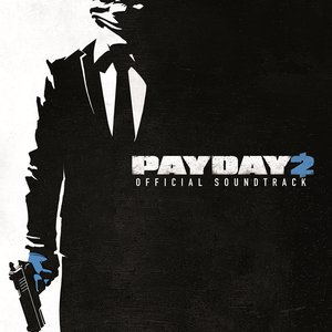 Image for 'Payday 2 - The Soundtrack'