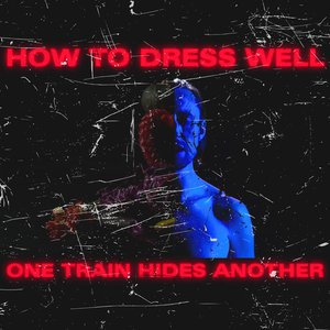 Image for 'ONE TRAIN HIDES ANOTHER (The Anteroom Remixes)'
