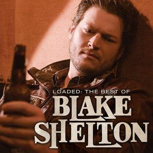 Image for 'Loaded: The Best of Blake Shelton'