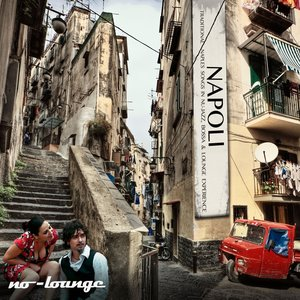 Immagine per 'Napoli lounge (Traditional Naples Songs in Nu-Jazz, Bossa & Chill Out Experience)'