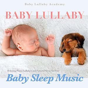 Image for 'Baby Lullaby: Relaxing Piano Lullabies and Natural Sleep Aid for Baby Sleep Music'