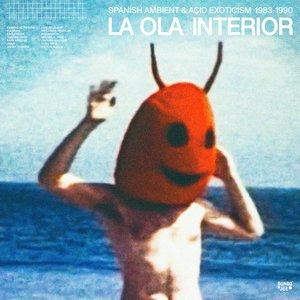 Image for 'La Ola Interior (Spanish Ambient & Acid Exotism : 1983-1990)'