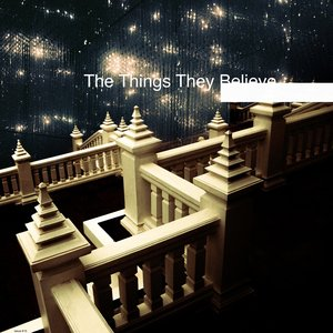 Image for 'The Things They Believe'