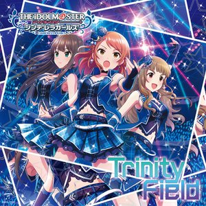 Image for 'THE IDOLM@STER CINDERELLA GIRLS STARLIGHT MASTER 24 Trinity Field'