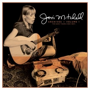 Image for 'Joni Mitchell Archives – Vol. 1: The Early Years (1963-1967)'