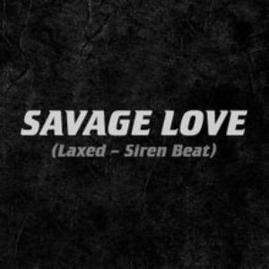 Immagine per 'Savage Love (Laxed - Siren Beat)'